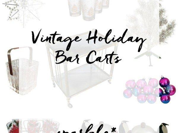 Vintage Holiday Bar Carts