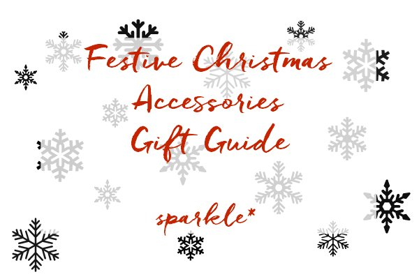 Festive Christmas Accessories Gift Guide