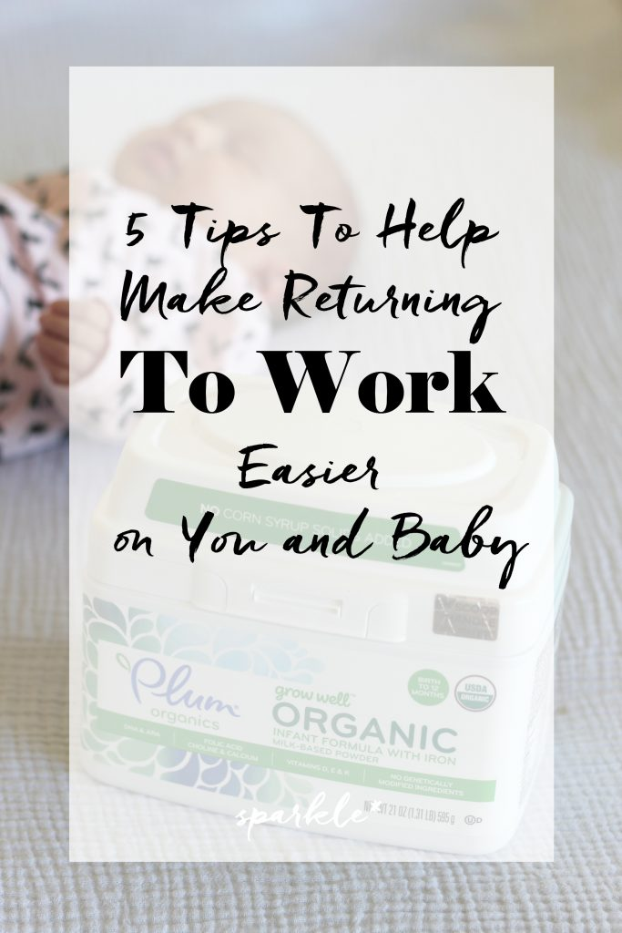 5 Tips to Help Make Returning to Work Easier on You and Baby