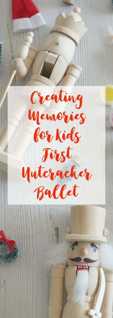 Creating Memories for Kids First Nutcracker Ballet