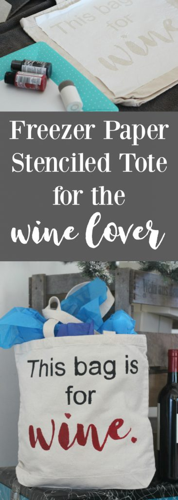 Freezer paper stenciled canvas tote for the wine lover.