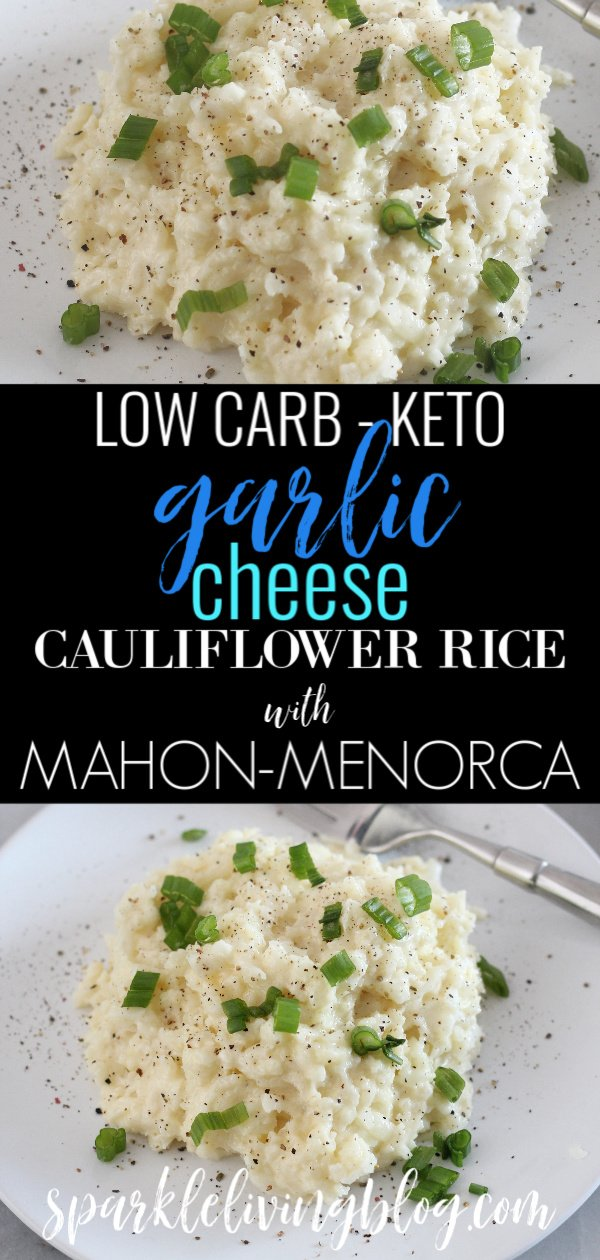 Are you looking for a delicious low carb side dish? Then you will love this Garlic and Mahon Menorca Cheese Cauliflower Rice recipe. #ad #sparklelivingblog #mahonmenorcacheese #cauliflowerricerecipe #ketosidedish #lowcarbsidedish #ketocauliflowerrice