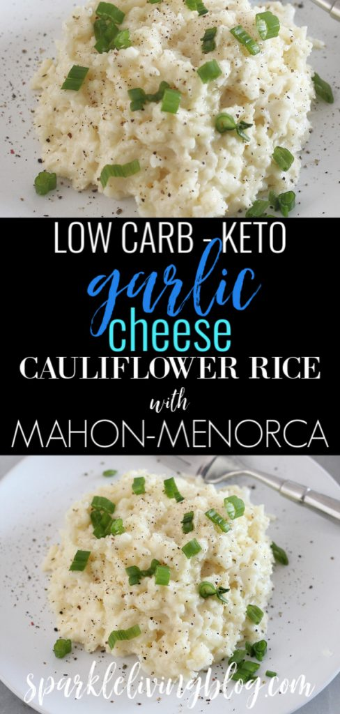 Are you looking for a delicious low carb side dish? Then you will love this Garlic Cheese Cauliflower Rice with Mahón-Menorca cheese recipe. #ad #sparklelivingblog #mahonmenorcacheese #cauliflowerricerecipe #ketosidedish #lowcarbsidedish #ketocauliflowerrice #mahón-menorcacheese #cheesefromspain #eurocheeses