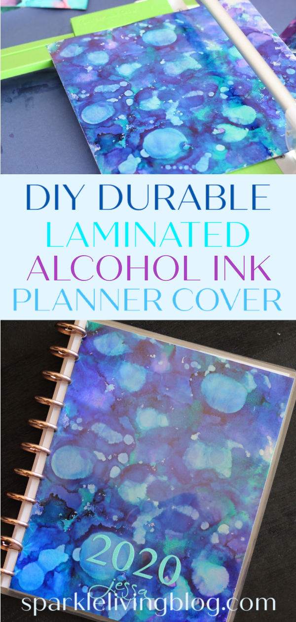 Create your own durable planner cover with a 10 mil laminate. Of course you can design your own cover, or you can follow this tutorial and create a design with alcohol ink! #sparklelivingblog #planner #plannercover #alcoholink #plannercrafts #papercrafts #happyplanner